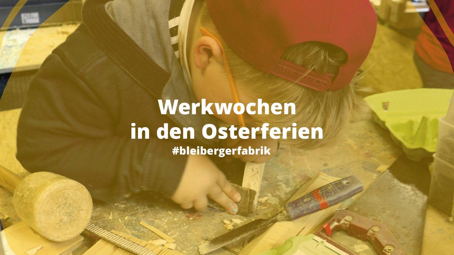 Werkwochen Bleiberger Fabrik